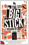 The Big Stick - Richard de Nooy