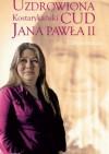 Uzdrowiona. Kostarykański cud Jana Pawła II - Elżbieta Ruman