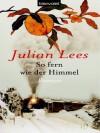 So fern wie der Himmel - Julian Lees