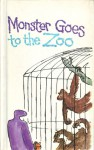 Monster Goes to the Zoo - Ellen Blance, Ann Cook, Quentin Blake