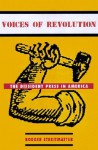 Voices of Revolution: The Dissident Press in America - Rodger Streitmatter