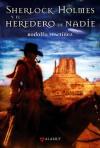 Sherlock Holmes y el heredero de nadie - Rodolfo Martínez