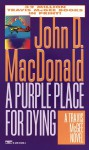Purple Place for Dying, A: A Travis McGee Novel - John D. MacDonald