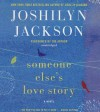 Someone Else S Love Story - Joshilyn Jackson
