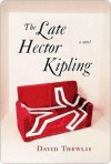 The Late Hector Kipling: A Novel - David Thewlis