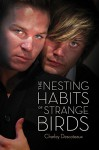 The Nesting Habits of Strange Birds - Charley Descoteaux