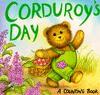 Corduroy's Day (Board Book) - Don Freeman, Lisa McCue