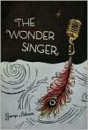 The Wonder Singer - George Rabasa