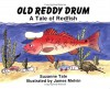 Old Reddy Drum: A Tale of Redfish - Suzanne Tate
