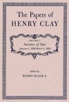 The Papers of Henry Clay. Volume 7: Secretary of State, January 1, 1828-March 4, 1829 - Henry Clay, Robert Seager, Richard E. Winslow, Melba Porter Hay, James F. Hopkins, Mary W. Hargreaves