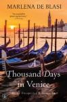 A Thousand Days in Venice: An Unexpected Romance - Marlena De Blasi