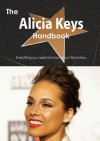 The Alicia Keys Handbook - Everything You Need to Know about Alicia Keys - Emily Smith