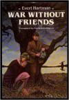 War Without Friends - Evert Hartman, Patricia Crampton