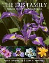 The Iris Family: Natural History & Classification - Peter Goldblatt, John Manning