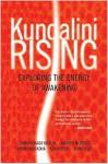 Kundalini Rising: Exploring the Energy of Awakening - Kaur Khalsa Gurmukh, Dorothy Walters