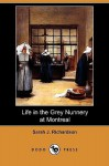 Life in the Grey Nunnery at Montreal - Sarah J. Richardson