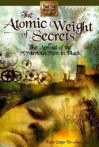 The Atomic Weight of Secrets or The Arrival of the Mysterious Men in Black - Eden Unger Bowditch
