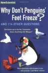 Why Don't Penguins' Feet Freeze?: And 114 Other Questions - New Scientist Magazine, Mick O'Hare