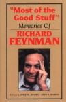 Most of the Good Stuff: Memories of Richard Feynman - Laurie M. Brown, John S. Rigden