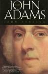 John Adams: A Life - John Ferling