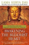 Awakening The Buddhist Heart: Cultivating Love And Spiritual Intelligence In Your Life - Surya Das