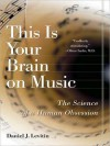 This Is Your Brain on Music: The Science of a Human Obsession (MP3 Book) - Daniel J. Levitin, Edward Herrmann