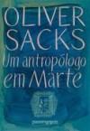 Um Antropólogo em Marte - Oliver Sacks