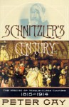 Schnitzler's Century: The Making of Middle-Class Culture, 1815-1914 - Peter Gay