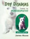 Dog Diseases Treated by Homoeopathy - James Moore