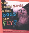 Who Needs Birds When Dogs Can Fly? - Fay Robinson, Charles R. Smith Jr.