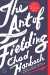 The Art of Fielding: A Novel - Chad Harbach