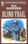 Blind Trail - Mark Bannerman