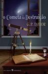 O Cometa da Destruição (Capa Mole) - G.P. Taylor, Helena Barbas
