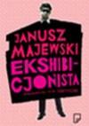 Ekshibicjonista. Opowiadania nie tylko erotyczne. - Janusz Majewski