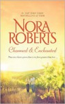 Charmed & Enchanted - Nora Roberts