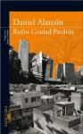 Radio Ciudad Perdida - Daniel Alarcón