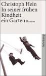 In seiner frühen Kindheit ein Garten - Christoph Hein