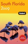 Fodor's South Florida 2009 (Fodor's Gold Guides) - Fodor's Travel Publications Inc., Lynne Helm