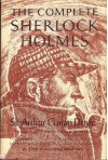 The Complete Sherlock Holmes. - Arthur Conan Doyle