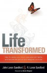 Life Transformed: How to renew your mind, overcome old habits, and become the person God designed you to be - John Loren Sandford, R. Loren Sandford