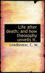 The Life After Death - C.W. Leadbeater