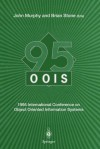 Oois 95: 1995 International Conference on Object Oriented Information Systems, 18 20 December 1995, Dublin. Proceedings - John Murphy, Brian Stone