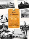 The Tao of Travel. Paul Theroux - Paul Theroux