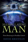 Manipulating Man - David Brennan