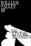 The.Living.Daylights. - William Pauley III