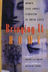 Bringing It Home: Women Talk About Feminism in Their Lives - Brenda Brown
