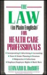 The Law (In Plain English) For Health Care Professionals - Leonard D. DuBoff