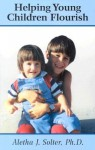 Helping Young Children Flourish - Aletha Jauch Solter