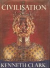 Civilisation: A Personal View - Kenneth Clark