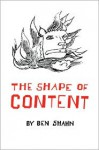 The Shape of Content (Charles Eliot Norton Lectures 1956-1957) (The Charles Eliot Norton Lectures) - Ben Shahn